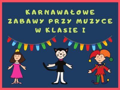 Zabawa Karnawałowa – klasa I