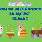 Wielkanocne zajączki – klasa I