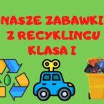 Zabawki recyklingu – klasa 1