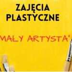 """Zajęcia plastyczne """"Mały artysta"""""""