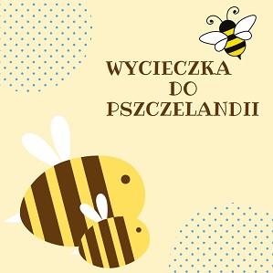 Wycieczka do pszczelandii